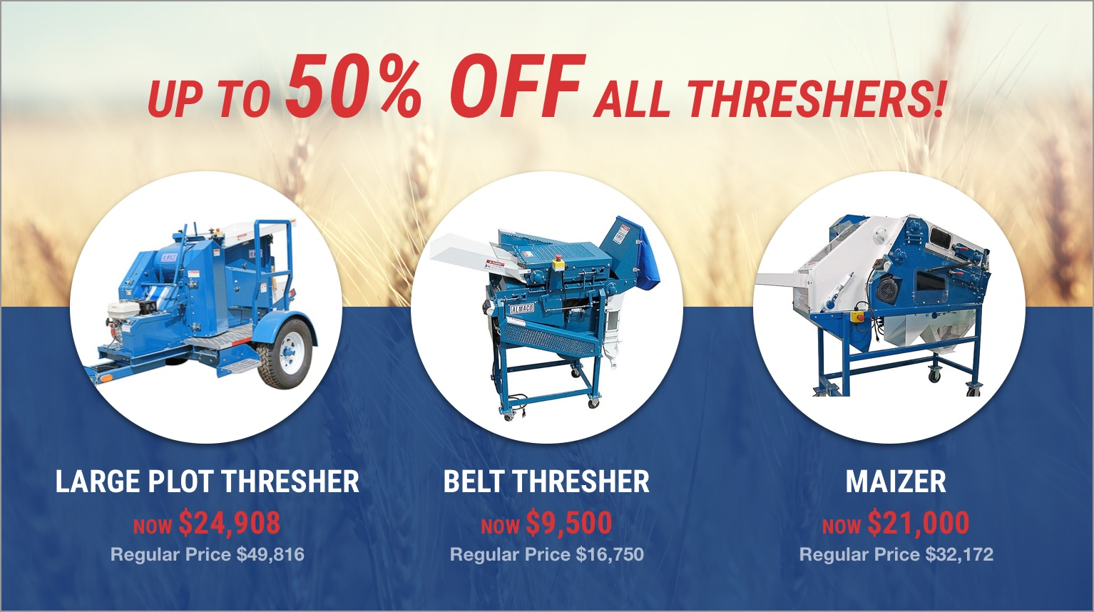 Up to 50% OFF all Threshers!
